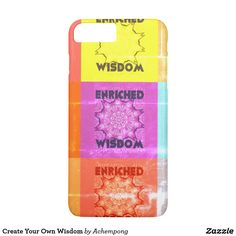 Create Your Own Wisdom #Cute #NICE Love Quotes iPhone Cases