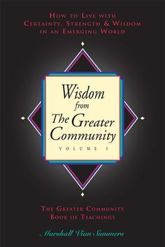 Wisdom from the Greater Community: Volume 1 - New Knowledge Library