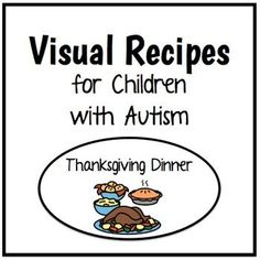 Visual Recipes for Children with Autism: Thanksgiving Dinner! by theautismhelper.com