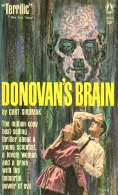 'Donovan's Brain' is a 1953 film based on Curt Siodmak's 1942 novel about Dr. Patrick Cory, a middle-aged physician, who experiments at keeping a brain alive.  http://scififilmfiesta.blogspot.com.au/