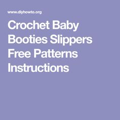 Crochet Baby Booties Slippers Free Patterns Instructions