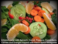 This is my Hatch Chile Low Sodium Spice Blend Vinaigrette on top of a delicious salad. (Spinach,cucumber,carrot,peppers and oranges Salad.)  Austin Gourmet Foods Ingredients: 3 Tbsp Grapeseed Oil, 1 Tbsp Hawaiian Luau Balsamic Vinegar, 1/2 Tsp Hatch Chile Spice Blend & a pinch of Kosher.