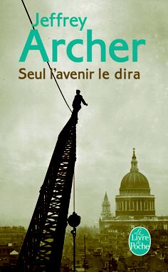ONLY TIME WILL TELL, French (paperback), 2013.