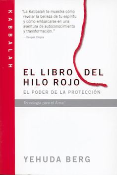 El Libro del Hilo Rojo - Kabbalah - Yehuda Berg - El Poder de la Proteccion - Gratis en PDF en la compra de tu pulsera!
