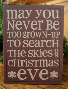 Christmas DIY: I still watch the sk I still watch the sky every Christmas Eve ; Christmas Time Is Here, Noel Christmas, Merry Little Christmas, Christmas Quotes, Christmas Signs, Country Christmas, Christmas Projects, All Things Christmas, Winter Christmas