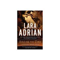 Break the Day - (Midnight Breed) by Lara Adrian (Paperback) Lara Adrian, Betrayal, Revenge, The Book, Goal, Ties, Novels, Romance, Let It Be