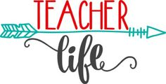 Teacher Life Free SVG File for Silhouette, Cricut, and more.