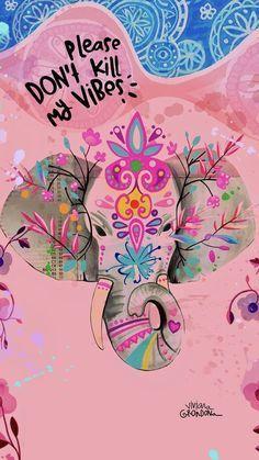 Don't kill my vibe - wallpes Handy Wallpaper, Wallpaper Quotes, Wallpaper Backgrounds, Iphone Wallpaper, Disney Wallpaper, Cartoon Wallpaper, Wall Wallpaper, Elephant Love, Cute Wallpapers