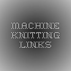 Machine Knitting Links