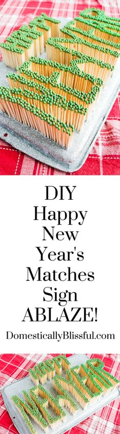 See the Happy New Year's Matches Sign that can double as New Year's party decor & be a bright way to bring in the new year all ABLAZE!