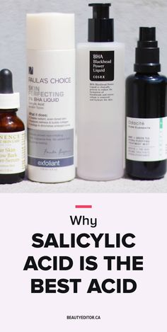 Why salicylic acid is the best acid for your skin.