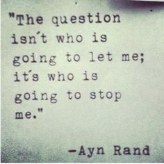 """The question isn't who is going to let me; it's who..."