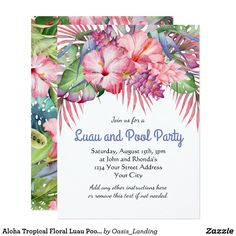 Aloha Tropical Floral Luau Pool Party Card - Colorful tropical florals in aloha style accent this luau and pool party invitation. Vibrant watercolor hues of pink, purple, and green comprise the color palette. All of the text on this invitation may be edited, so you can change the party title as well as the other info. Use for birthdays, engagements, anniversaries, graduations, farewells, or simply to gather your guests to celebrate good times. Sold at Oasis_Landing on Zazzle.