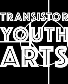 Transistor Youth Arts – Tasmanian By-Youth Film and Theatre
