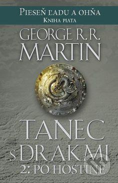 Martinus.sk > Knihy: Tanec s drakmi 2: Po hostine (George R.R. Martin)