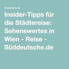 Insider-Tipps für die Städtereise: Sehenswertes in Wien - Reise - Süddeutsche.de