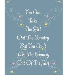 can't take the country out of the girl...ever!