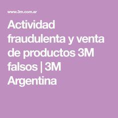 Actividad fraudulenta y venta de productos 3M falsos|3M Argentina Argentina, Industrial Safety, Social Networks, Products, Activities