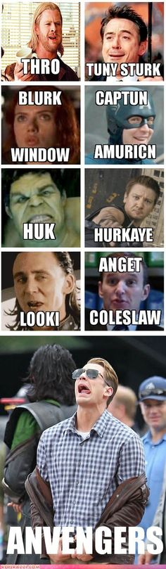 Anvengers Asemebl! And yes, this is the stuff I think is hilarious.