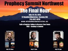 Prophecy Summit Northwest - The Final Hour - July 25-28 - Mark your calendars! Joel Richardson, Mark Biltz, Jonathan Cahn. If like me, you can not be there, you can watch live on Livestream or at elshaddaiministries.us   - just remember the times above are PST. (And if evening sessions are too late for you, the messages will be archived, so you can watch at your leisure.)