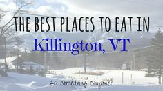 The Best Places to Eat in Killington, Vermont