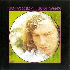 """Astral Weeks"" VAN MORRISON (1968)"