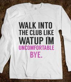Lol me...socialy awkward probs