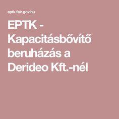EPTK - Kapacitásbővítő beruházás a Derideo Kft.-nél