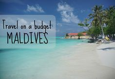 Think Maldives is a hard-to-attain, piggy-bank breaking travel destination? Well, think harder because.. it actually can be an affordable goal.
