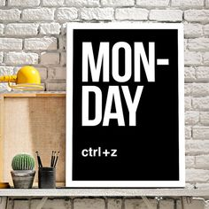 funny office poster. Monday Ctrl + Z, Inspiration Typographic Poster, Illustrations, Typography  Gift Idea Funny Office Poster
