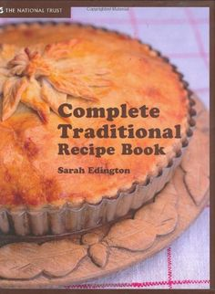Complete Traditional Recipe Book by Sarah Edington Chef Cookbook, Cookery Books, Best Chef, Good Food, Traditional, Cooking, Breakfast, Desserts, Recipes