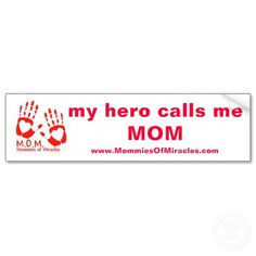 """http://www.zazzle.com/MommiesofMiracles """"Are you the Mommy of a Miracle? Then this is the place to find all things to celebrate the miracle in your life"""""""
