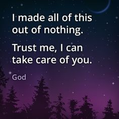 God takes care of me! Always has, always will :)