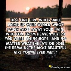 That One Girl, Who's Smile Lights Up Your World, W..