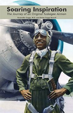 Soaring Inspiration - Tuskegee Airman by Granville Coggs M.D.