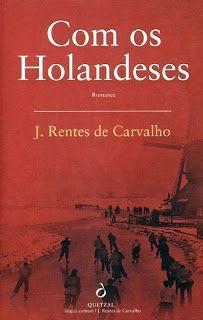 Com os Holandeses, é até à data o último livro de J. Rentes de Carvalho que adquiri. A imagem que utilizo neste post foi retirada na internet - na minha edição não aparece a palavra «Romance» sob o título. Foi o primeiro livro que acabei de ler, daqueles que trouxe comigo. Entretanto tenho-me en