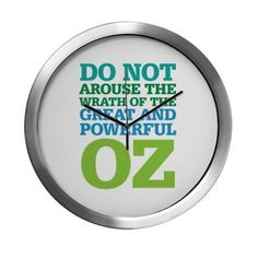 Wrath of Oz Modern Wall Clock - text says: Do not arouse the wrath of the great and powerful Oz!