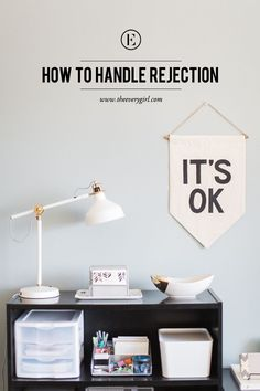 How to Deal With Rejection #theeverygirl