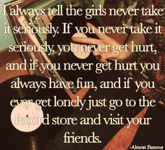 Penny Lane. Almost famous. Favorite quote from my favorite movie.