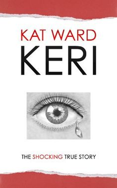 KERI: the SHOCKING true story of a child abused (child abuse true stories) by Kat Ward, http://www.amazon.com/dp/B007MUKZ1K/ref=cm_sw_r_pi_dp_bm3hsb1NG0PTH