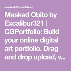 Masked Obito by Excalibur321 | CGPortfolio: Build your online digital art portfolio. Drag and drop upload, viewable on any device. Computer Generated Images