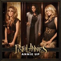 Annie Up     by     Pistol Annies. Click on the cover to place a hold at Otis Library.