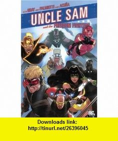 Uncle Sam and the Freedom Fighters (9781401213367) Justin Gray, Jimmy Palmiotti, Daniel Acuna , ISBN-10: 1401213367  , ISBN-13: 978-1401213367 ,  , tutorials , pdf , ebook , torrent , downloads , rapidshare , filesonic , hotfile , megaupload , fileserve