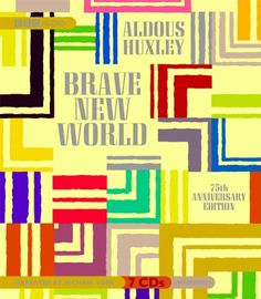 Amazon.com: Brave New World (75th Anniversary Edition) (9781602833364): Aldous Huxley, Michael York: Books [Publisher: BBC Audiobooks America; Unabridged edition (January 16, 2008) Language: English ISBN-10: 1602833362 ISBN-13: 978-1602833364].  BSU Lib.-Reserved: 10.28.15. Finished: __.__.__.