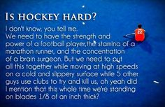 is hockey hard Quotes Hockey Mom, Field Hockey, Quotes Girlfriend, Hockey Quotes, Hard Quotes, Dont You Know, Marathon Runners, Leadership Quotes, Football Players