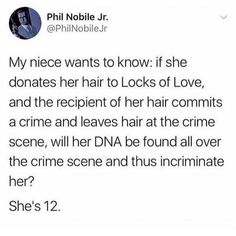 Alex assures me DNA comes from the follicles and that's not in a wig but whoa what a deep thinker!