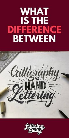 what is the difference between hand lettering and calligraphy – lettering daily