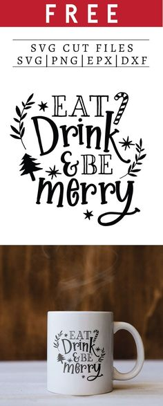 Free Eat Drink and Be Merry SVG, PNG, EPS & DXF by Caluya Design. Compatible with Cameo Silhouette, Cricut and other major cutting machines!Perfect for your DIY projects, Giveaway and personalized gift. Christmas Cup, Christmas Quotes, Christmas Projects, Christmas Pictures, Christmas Decals, Christmas Wallpaper, Christmas Nails, Free Printable Clip Art, Cuadros Diy