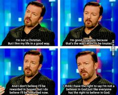 I think I have the right to say I'm not a believer in god just like everyone has the right to believe in god. It wouldn't be an issue if religion wasn't such an oppressive system that preys on people through indoctrination to propagate. Losing My Religion, Religion And Politics, Ricky Gervais Quotes, Famous Atheists, Secular Humanism, Blind Faith, After Life, Believe In God, Thats The Way