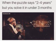 I'm a walking talking Stephen Hawking